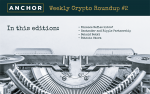 Anchor's Weekly Crypto Roundup No 2 Cover