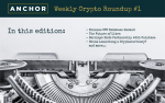 Anchor Crypto Roundup No1