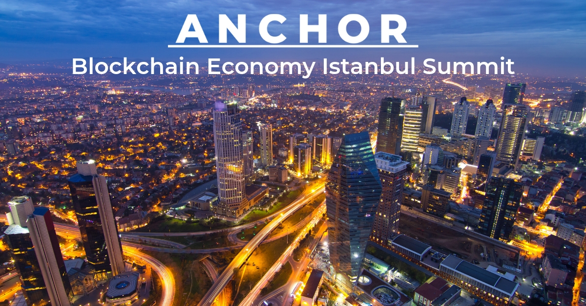 Anchor @ Blockchain Economy Istanbul Summit